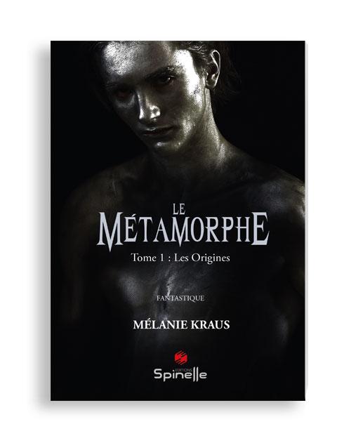 Le Métamorphe - Tome I : Les origines