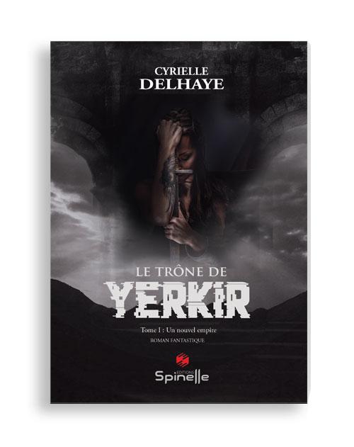 Le trône de Yerkir - Tome I : un nouvel empire
