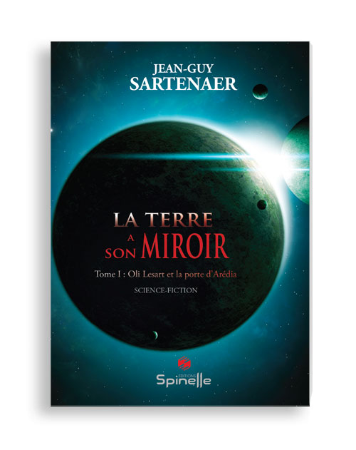 La terre a son miroir - Tome I : Oli Lesart et la porte d'Arédia
