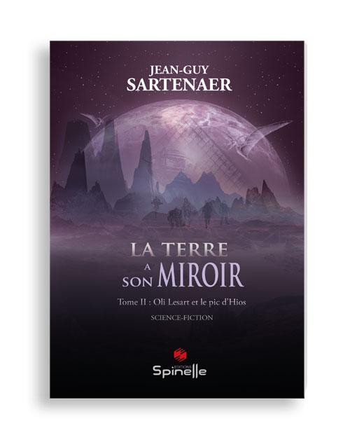 La Terre a son miroir - Tome II : Oli Lesart et le pic d'Hios