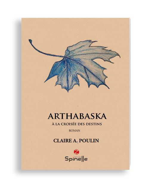 Arthabaska - A la croisée des destins