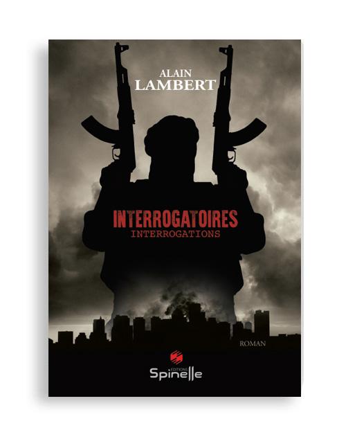 Interrogatoires - Interrogations